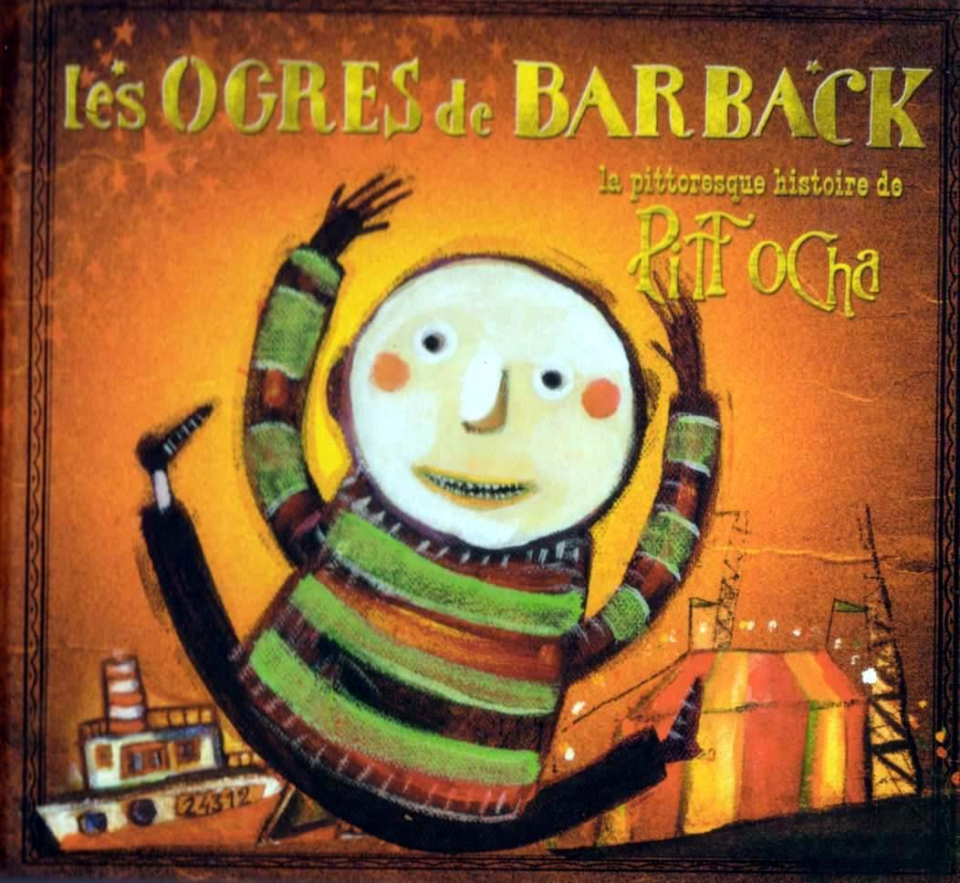 La Pittoresque Histoire De Pitt Ocha des Ogres de Barback. De la musique douce et intelligente pour les enfants. J'ai déjà parlé d'eux dans un précédent billet, ici.