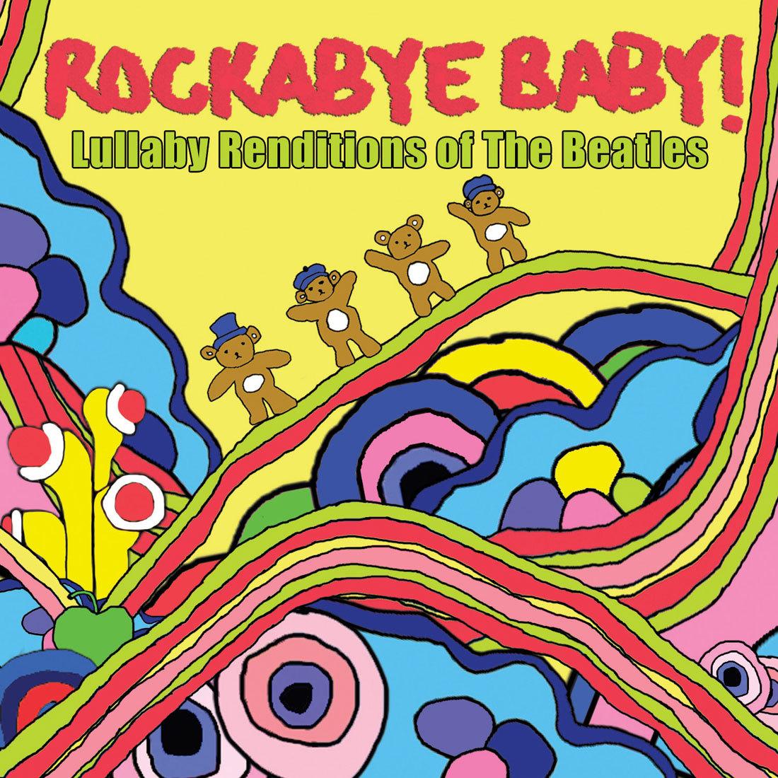 Rockabye Baby! Ou la musique de nos groupes favoris en version berceuse. Un must have ! Ici les Beatles